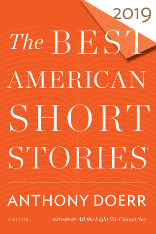 Best American Short Stories 2019 The Best American Short Stories 2019 by Anthony Doerr