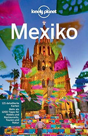 Lonely Planet Reiseführer Mexiko: mit Downloads aller Karten