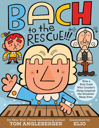 Bach to the Rescue!!! by Tom Angleberger