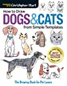 How to Draw Dogs  Cats from Simple Templates: The Drawing Book for Pet Lovers