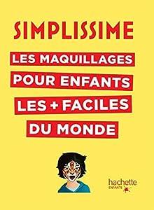 MAQUILLAGES POUR ENFANTS LES + FACILES DU MONDE