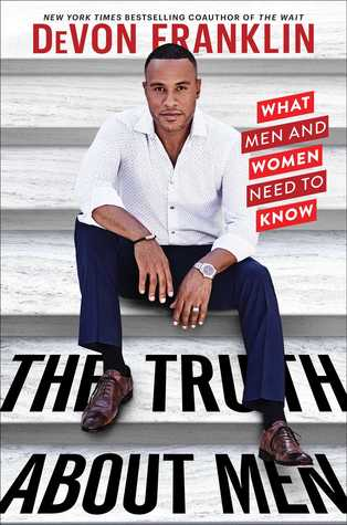 The Truth About Men: What Men and Women Need to Know