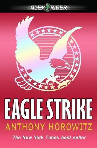 Eagle Strike Alex Rider 4 By Anthony Horowitz