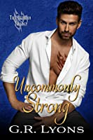 Uncommonly Strong (Lethean Trilogy, #2)