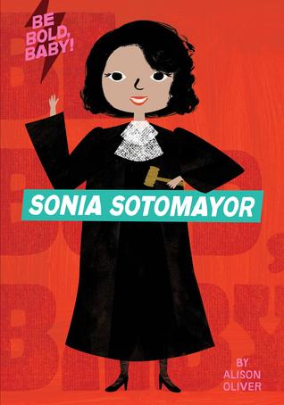 Be Bold, Baby: Sonia Sotomayor