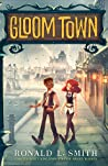 Gloom Town by Ronald L.  Smith
