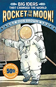 Rocket to the Moon! (Big Ideas That Changed the World, #1)