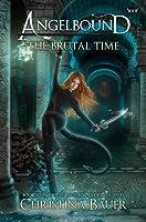 The Brutal Time: Angelbound Origins Book 7