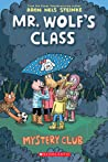 Mystery Club (Mr. Wolf's Class, #2)
