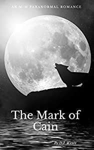 The Mark of Cain: An M/M Paranormal Romance (The Cain Chronicles Book 1)