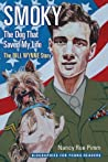 Smoky, the Dog That Saved My Life: The Bill Wynne Story