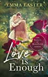 Love Is Enough (The Sisters of Rosefield #1)