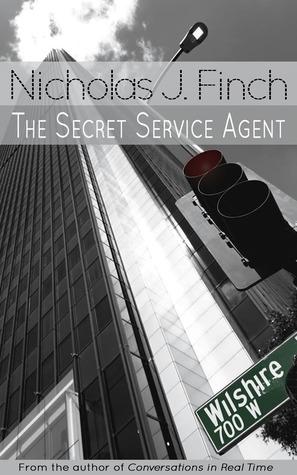 The Secret Service Agent by Nicholas J. Finch