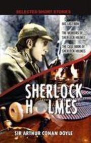 Sherlock Holmes: His Last Bow / The Memoirs of Sherlock Holmes / The Case Book of Sherlock Holmes