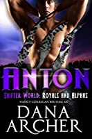 Anton (Shifter World: Royals and Alphas #8)