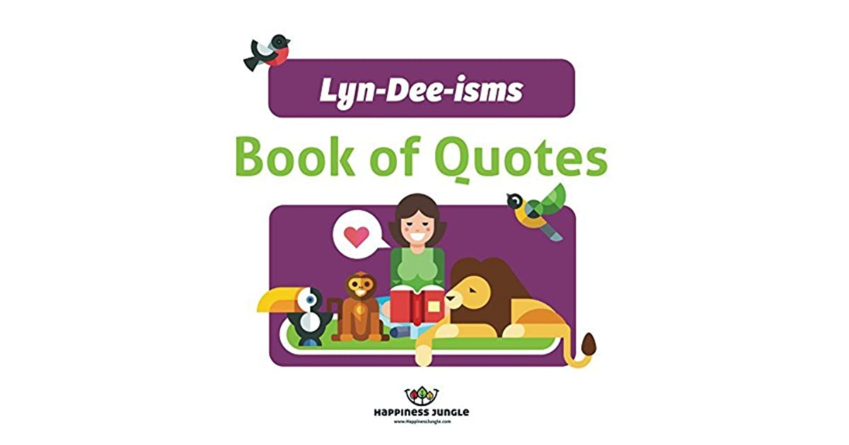 lyn dee isms book of quotes by lyn dee eldridge