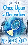 Once Upon a December by Kyle Robert Shultz