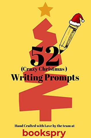 Christmas Writing Prompts.52 Writing Prompts The Crazy Christmas Edition By Bookspry