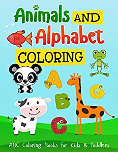 Coloring Books Animals and Alphabet: Easy drawing for kids and toddlers : Unicorn, Lion, Cat, Horse, Butterfly, Tiger and much more (bonus activity included) (01 Book 1)