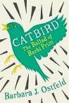Catbird by Barbara J. Ostfeld