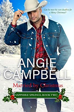 Married By Christmas.Married By Christmas Sapphire Springs Book 2 By Angie Campbell
