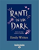 Rants in the Dark: From One Tired Mama to Another (Large Print 16pt)