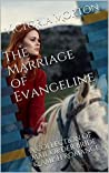 The Marriage of Evangeline: A collection of Mail Order Bride & Amish Romance