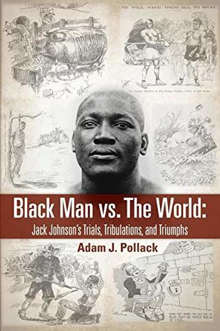 Black Man vs. the World by Adam J. Pollack