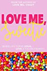 Love Me, Sweetie: When life turns sour, love is the only remedy