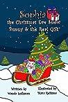 Sophia the Christmas Eve Snow Bunny & The Real Gift by Wanda Luthman