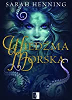 Wiedźma morska (Sea Witch, #1)
