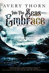 Into The Seas Embrace (The Nameless Syren #1)