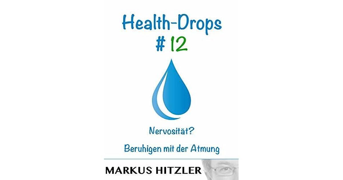 Health Drops 012 Nervositat Beruhigen Mit Der Atmung By