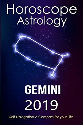 Horoscope & Astrology 2019 : Gemini: The Complete Guide from