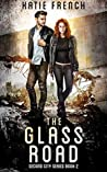 The Glass Road (Second City #2)