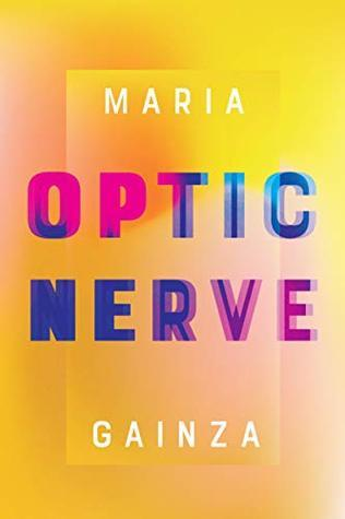 Optic Nerve by María Gainza