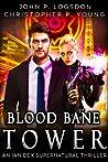 Blood Bane Tower (Las Vegas Paranormal Police Department #3)