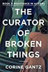 The Curator of Broken Things Book 3: Resistance in Algiers