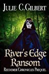 River's Edge Ransom: A Short Prequel to Redeemer Chronicles