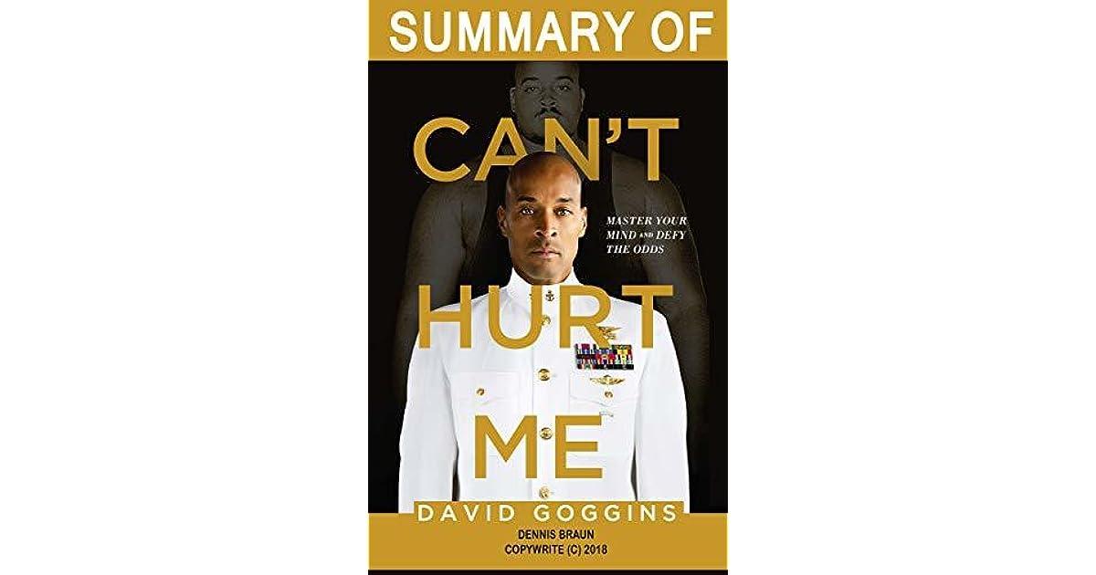 Summary Of Can U0026 39 T Hurt Me By David Goggins By Dennis Braun
