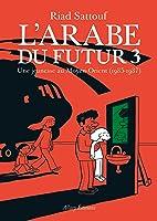 L'Arabe du futur 3 : Une jeunesse au Moyen-Orient, 1985-1987