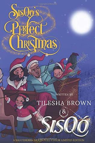 SisQo's Perfect Christmas: A SAUCEBERRIe MOON LIMITED EDITION