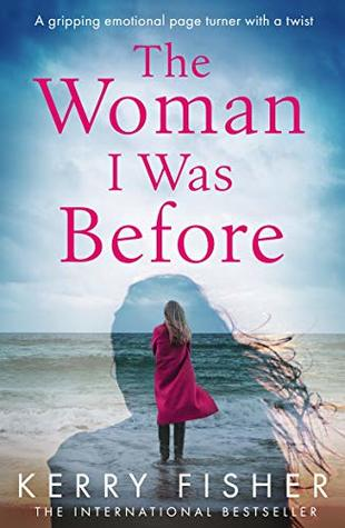 The Woman I Was Before by Kerry Fisher