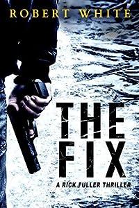 The Fix (Rick Fuller #1)