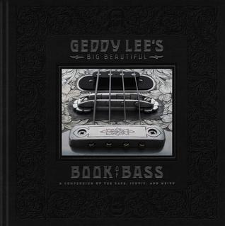 Geddy Lee's Big Beautiful Book of Bass by Geddy Lee