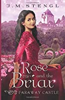 The Rose and the Briar (Faraway Castle)