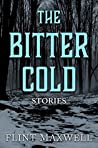 The Bitter Cold: Five Chilling Tales of Winter Horror