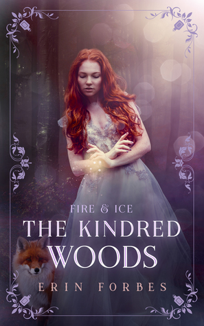 Fire & Ice: The Kindred Woods (Fire & Ice, #3)