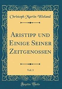 Aristipp Und Einige Seiner Zeitgenossen, Vol. 3