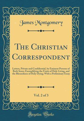 The Christian Correspondent, Vol  2 of 3: Letters, Private and